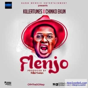 Killertunes - Flenjo ft. Chinko Ekun (Prod. By Killertunes)